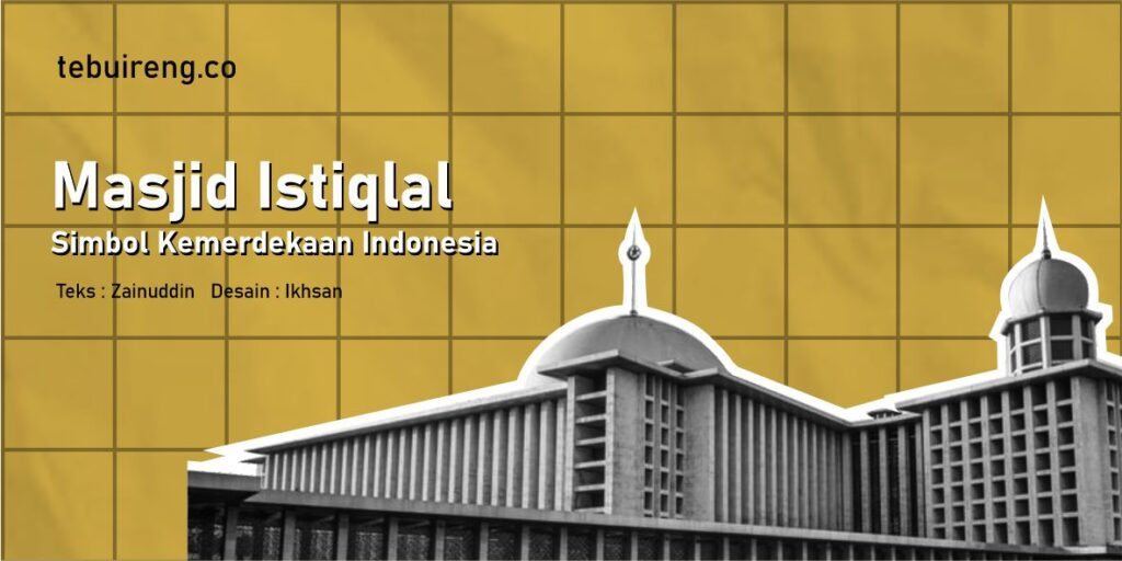 Masjid Istiqlal, Simbol Kemerdekaan Indonesia