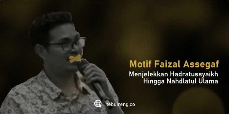 Faizal Assegaf dan Motif Menjelekkan Kiai Hasyim